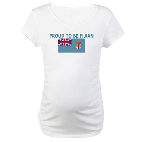 PROUD TO BE FIJIAN Maternity T-Shirt