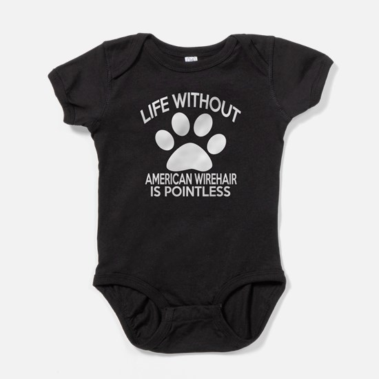 Life Without American Wirehair Cat D Baby Bodysuit