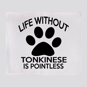 Life Without Tonkinese Cat Designs Throw Blanket