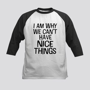 I am why we can't have nice things Baseball Jersey