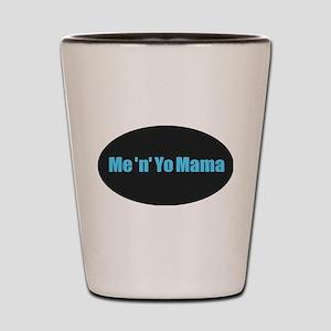 Yo Mama Shot Glass