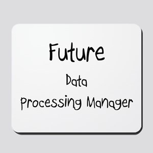 Future Data Processing Manager Mousepad