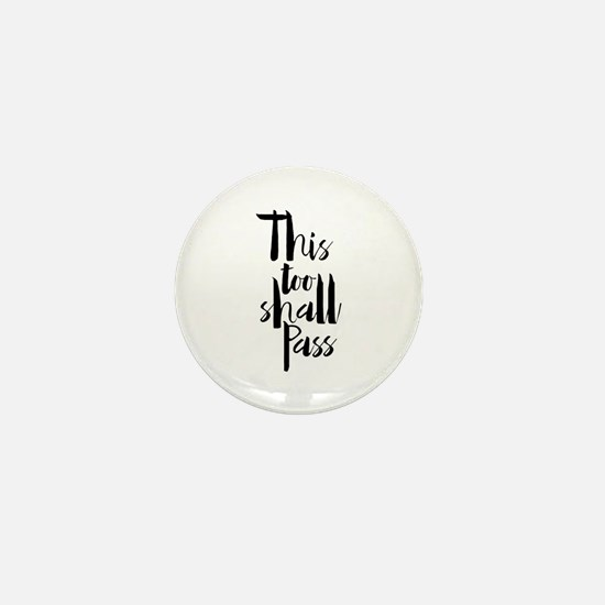 This Too Shall Pass Mini Button