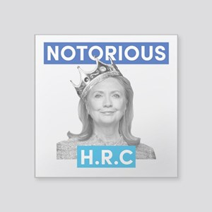 Notorious H.R.C Sticker