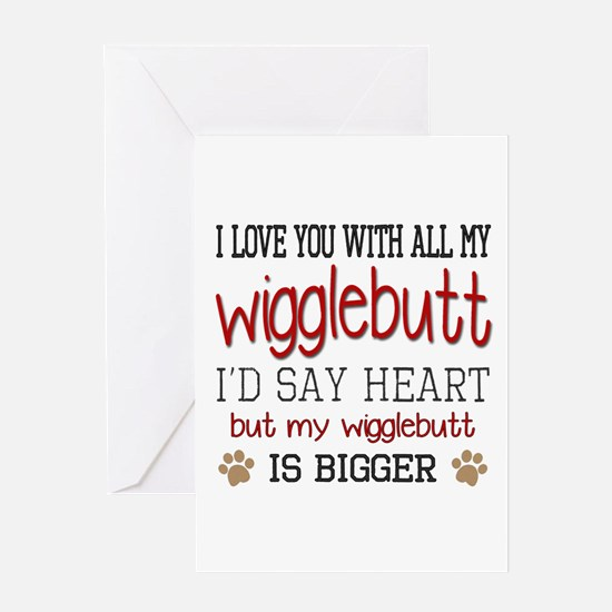 I Love You With All My Wigglebutt R Greeting Cards