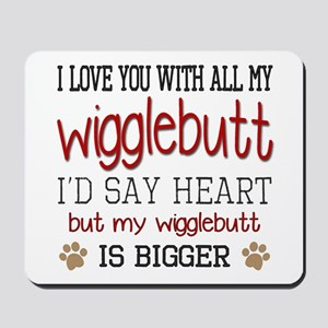 I Love You With All My Wigglebutt Red Mousepad