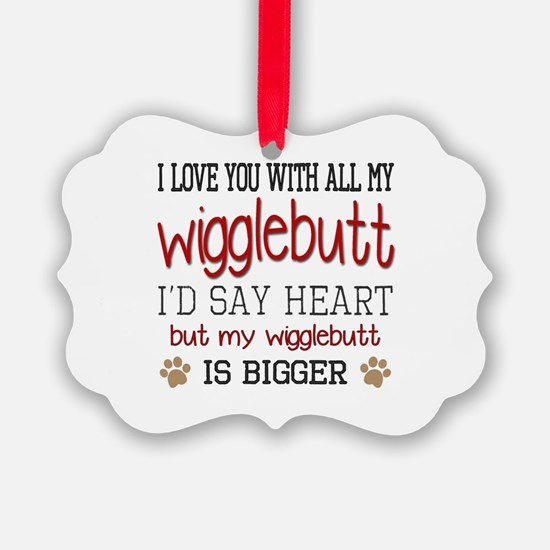 I Love You With All My Wigglebutt Picture Ornament