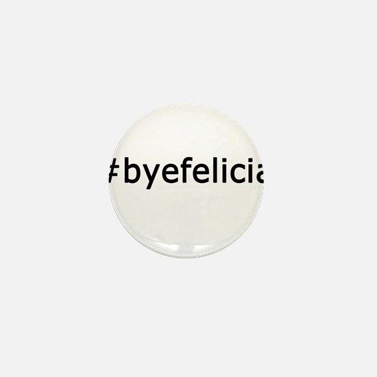 Bye Felicia Mini Button