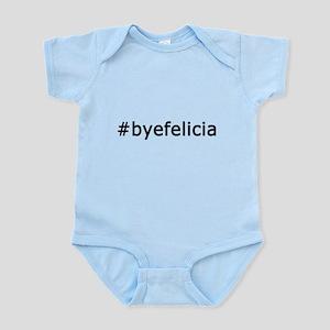 Bye Felicia Infant Bodysuit