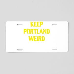 Keep Portland Weird 4 Aluminum License Plate