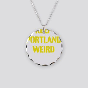 Keep Portland Weird 4 Necklace Circle Charm