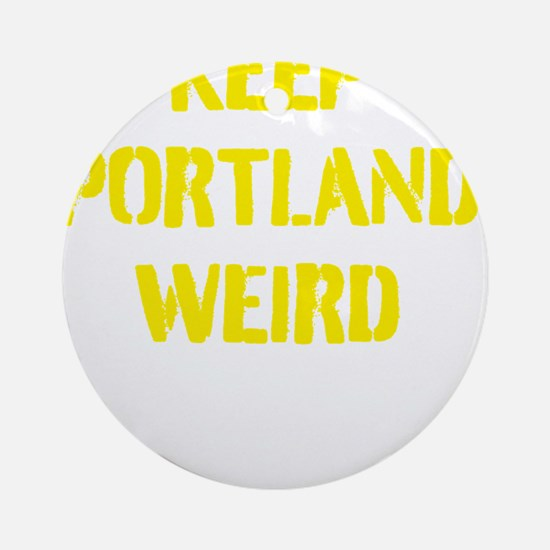Keep Portland Weird 4 Round Ornament