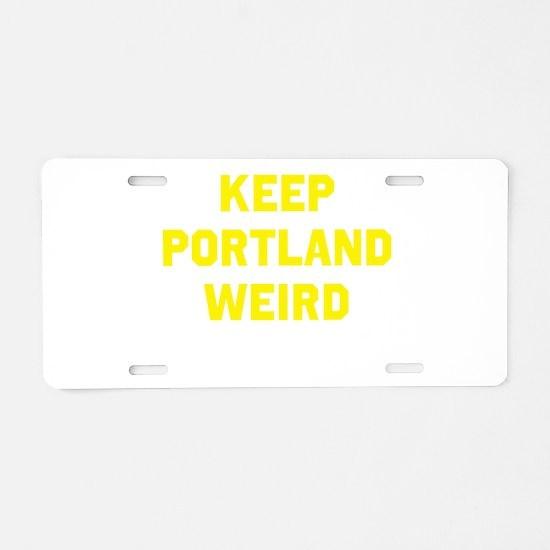 Keep Portland Weird Aluminum License Plate
