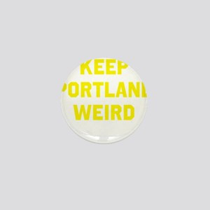 Keep Portland Weird Mini Button