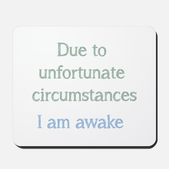 I am awake Fun Quote for Bedtime Mousepad