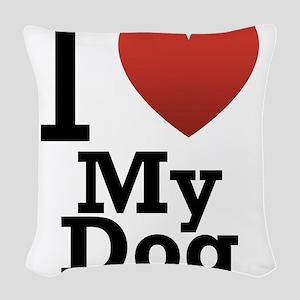 i-love-my-dog Woven Throw Pillow