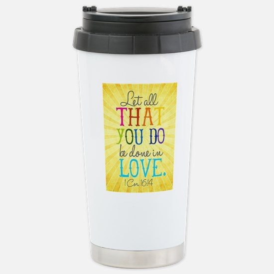 1 Corinthians 16:14 Travel Mug
