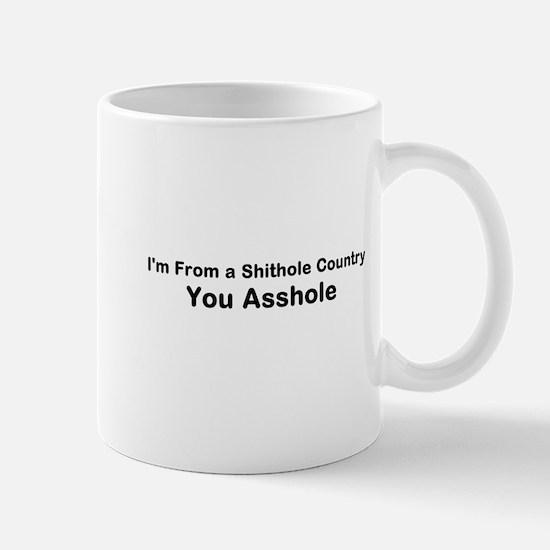 I'm From a Shithole Country Mug