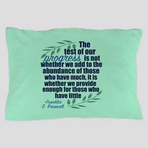 Progress Roosevelt Quote Pillow Case