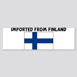 IMPORTED FROM FINLAND Bumper Sticker