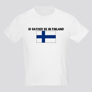 ID RATHER BE IN FINLAND Kids Light T-Shirt