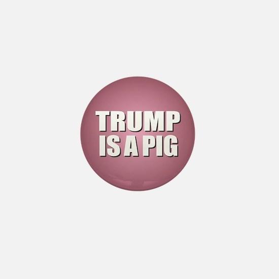 Trump is a Pig Mini Button