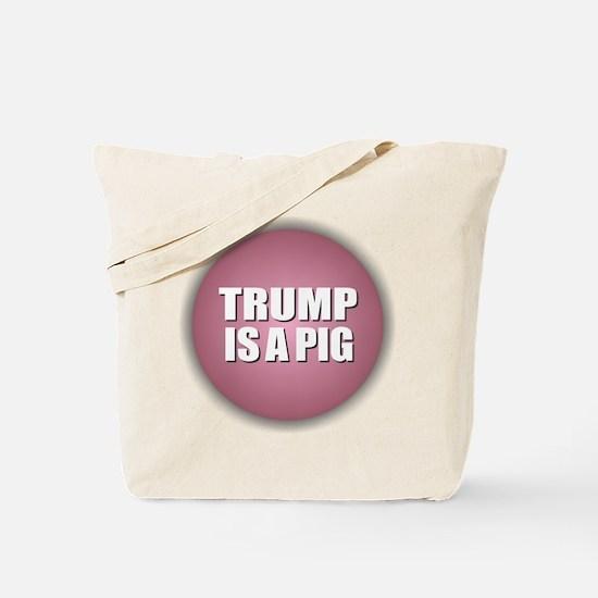 Trump is a Pig Tote Bag