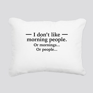 I Don't Like Morning People. Or Mornings, O Rectan