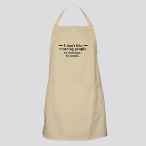 I Don't Like Morning People. Or Mornings, O Apron