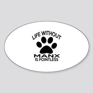 Life Without Manx Cat Designs Sticker (Oval)