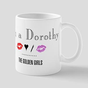 I'm A Dorothy Mug