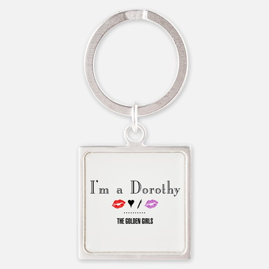 I'm A Dorothy Square Keychain