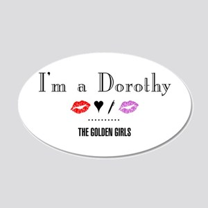 I'm A Dorothy 20x12 Oval Wall Decal