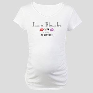 I'm A Blanche Maternity T-Shirt