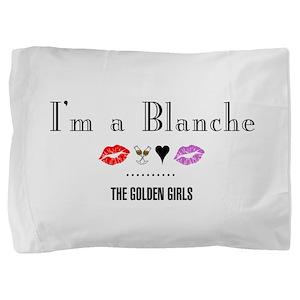 I'm A Blanche Pillow Sham