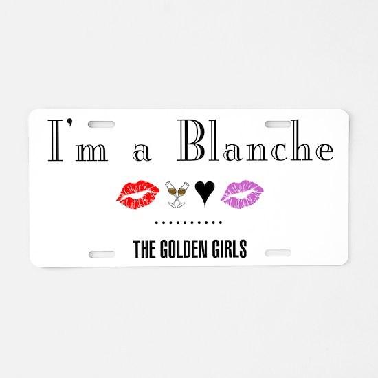 I'm A Blanche Aluminum License Plate