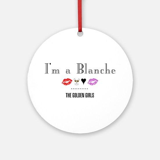 I'm A Blanche Round Ornament