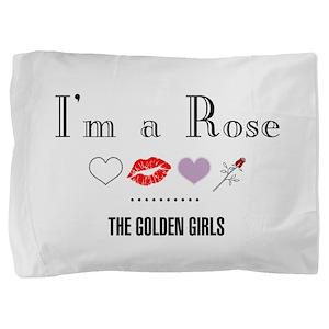I'm A Rose Pillow Sham