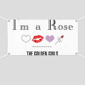 I'm A Rose Banner