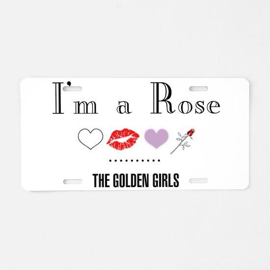 I'm A Rose Aluminum License Plate