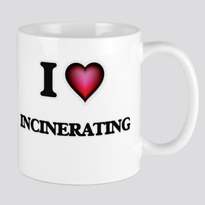I Love Incinerating Mugs