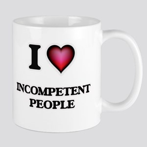 I Love Incompetent People Mugs