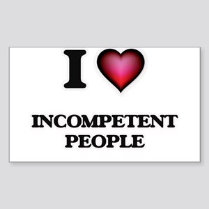 I Love Incompetent People Sticker