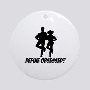 Line Dance Define Obsessed? Round Ornament