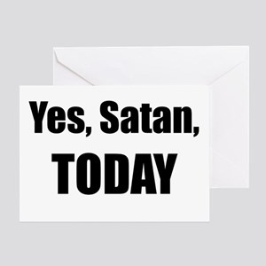 Yes, Satan, TODAY Greeting Cards