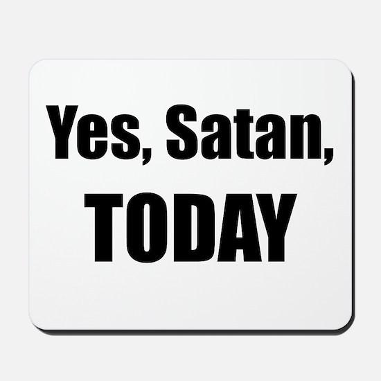 Yes, Satan, TODAY Mousepad