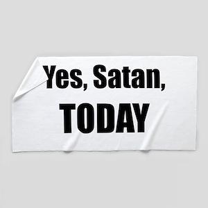 Yes, Satan, TODAY Beach Towel