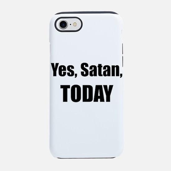 Yes, Satan, TODAY iPhone 8/7 Tough Case