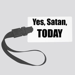 Yes, Satan, TODAY Luggage Tag