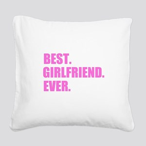 Pink Best Girlfriend Ever Square Canvas Pillow